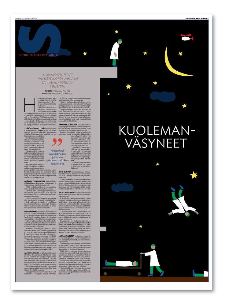 European Newspaper Award. Kuolemanväsyneet kertoo päivytyslääkärien väsymyksestä ja se julkaistiin 15.9.2013. Kuvitus Anniina Louhivuori, teksti Pekka Vahvanen