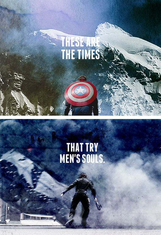 "Captain America: The Winter Soldier with my favorite line from Thomas Paine's ""The Crisis"" written during the Revolutionary War. ""These are the times that try men's souls."""