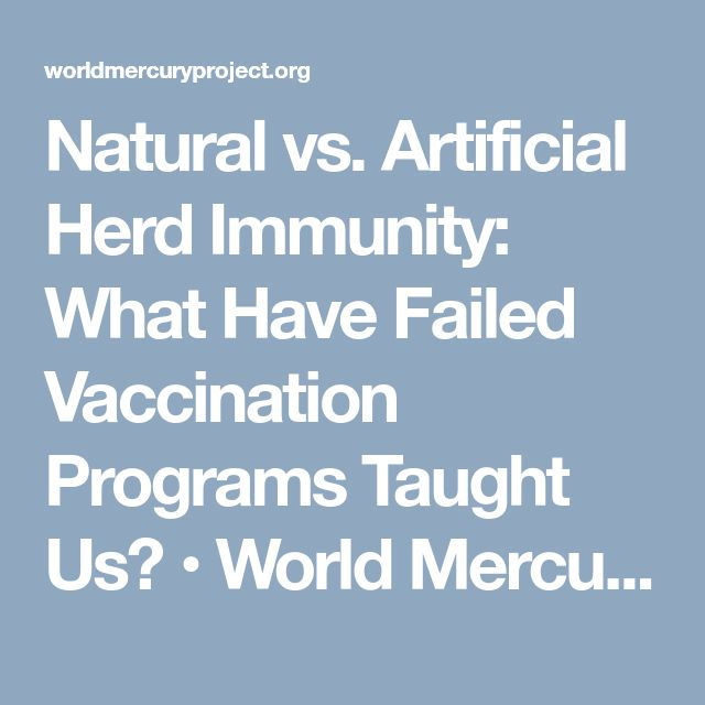 Natural vs. Artificial Herd Immunity: What Have Failed Vaccination Programs Taught Us? • World Mercury Project