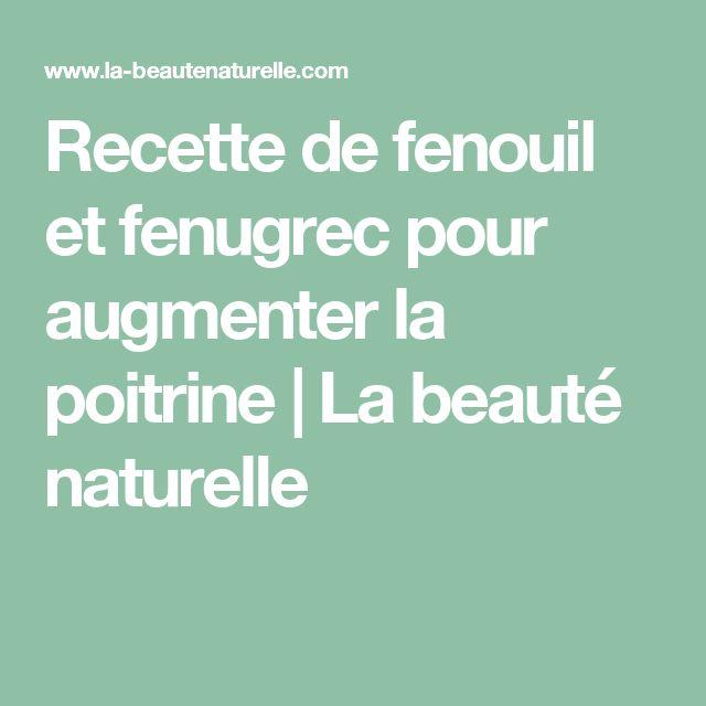 Recette de fenouil et fenugrec pour augmenter la poitrine                    La beauté naturelle