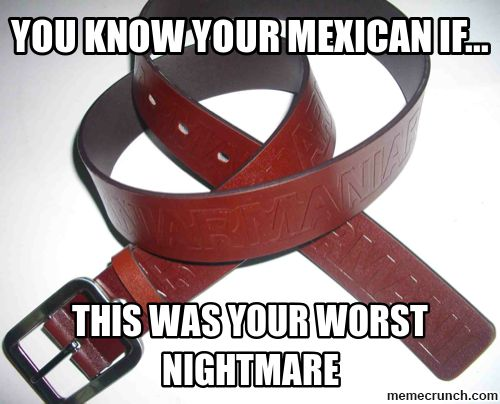 you know your mexican if...