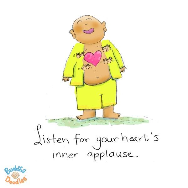 Listen for your heart's inner applause. Buddha Doodle by @Mollycules