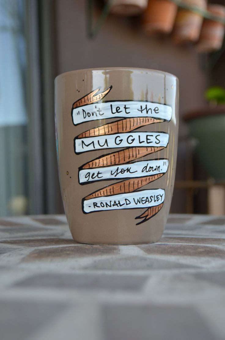 "Ron Weasley ""Don't let the Muggles get you down"" Hand painted quote mug - Med/Sm toffee brown mug - Banners and owls - Harry Potter by OpheliasGypsyCaravan on Etsy https://www.etsy.com/listing/231424645/ron-weasley-dont-let-the-muggles-get-you"