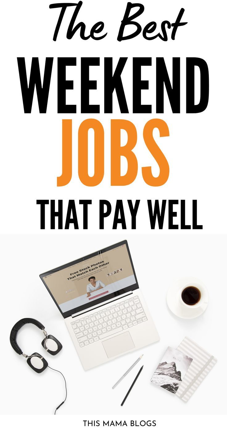 16 Best Weekend Jobs Near Me (for 2020) This Mama Blogs