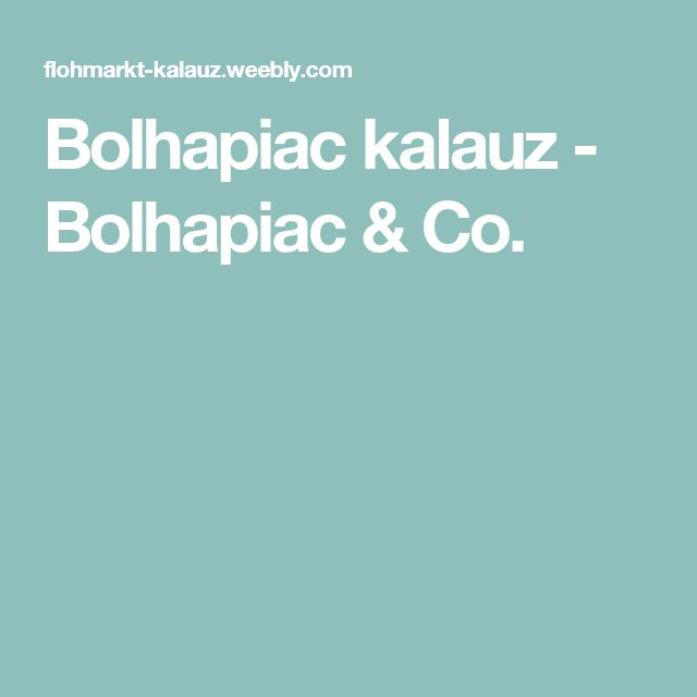Bolhapiac kalauz - Bolhapiac & Co.