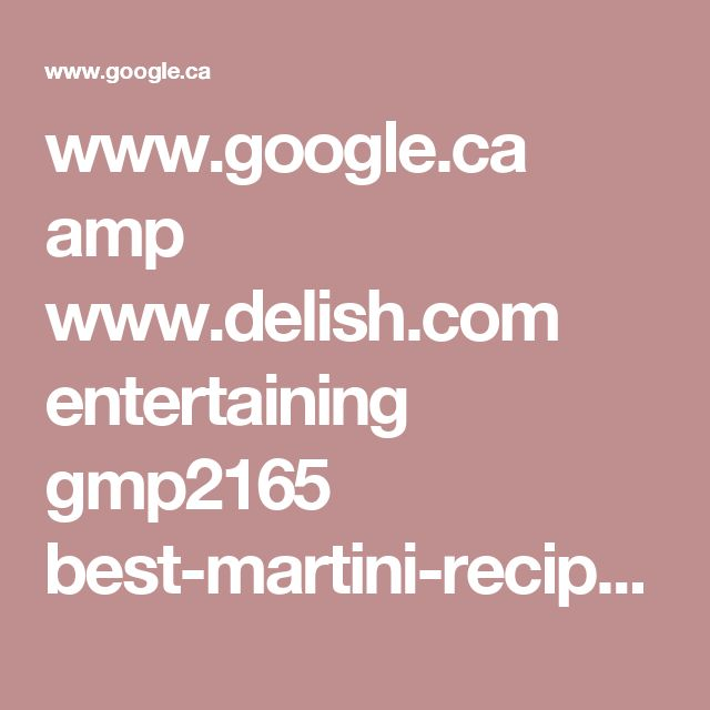 www.google.ca amp www.delish.com entertaining gmp2165 best-martini-recipes