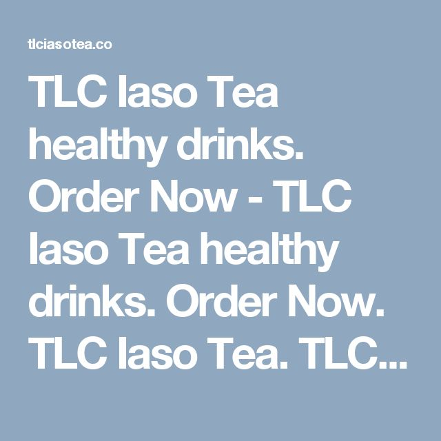 TLC Iaso Tea healthy drinks.  Order Now - TLC Iaso Tea healthy drinks.  Order Now. TLC Iaso Tea. TLC Iaso Tea is here to help the world to buy Iaso Tea, Easy to buy, easy to use.>  <title>TLC Iaso Tea, Order Now</title>  <link rel=