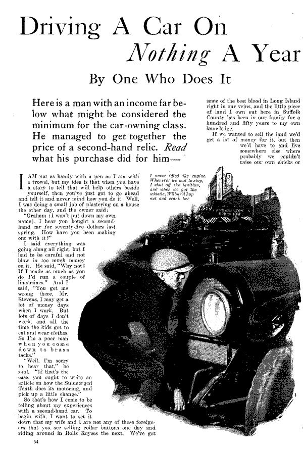 Driving A Car On Nothing A Year. Year:1925. This is an article explaining how an everyday low class citizen was able to afford a second hand car for only a staggering $75! This makes me wonder about just how cheap living expenses were back in the 20s. What was the average salary during this period of time?