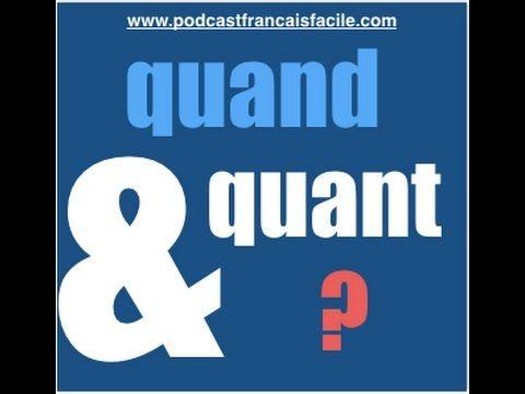 podcast francais facile  -  exercice quand  quant - quiz