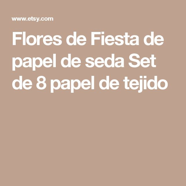Flores de Fiesta de papel de seda  Set de 8 papel de tejido