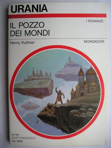 """Il romanzo """"Il pozzo dei mondi"""" (""""The Well of the Worlds"""") di Henry Kuttner è stato pubblicato per la prima volta nel 1952 sulla rivista """"Startling Stories"""" e nel 1953 come libro. In Italia è stato pubblicato da Mondadori nel n. 1161 di """"Urania"""" e nel 132 di """"Urania Collezione"""" nella traduzione di Sergio Perrone. Immagine di copertina di Vincente Segrelles per l'edizione """"Urania"""". Clicca per leggere una recensione di questo romanzo!"""