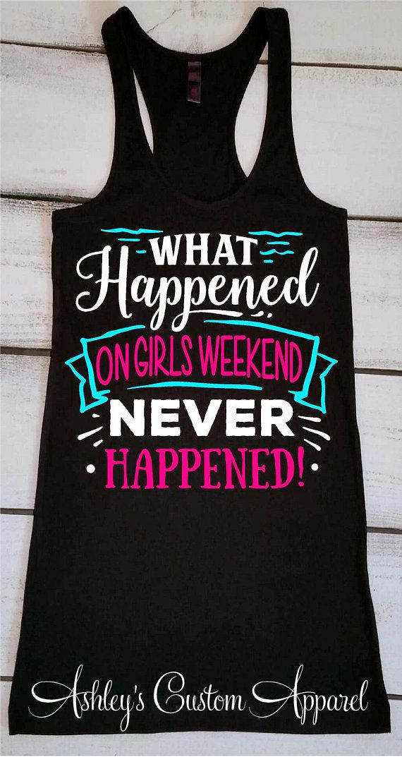 0544e5fcbf30 Girls Trip Shirts Funny Vacation Shirts for Women Girls Weekend Tank Top  What happens On Girl Weekend Never Happened Custom Mexico Trip Tank