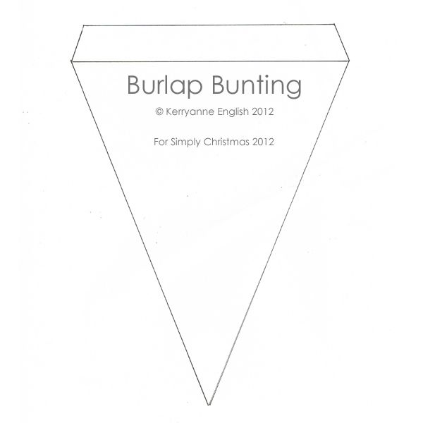 Shabby Art Boutique Burlap Bunting Template  Danielle has bunting like this in colorful quilt cotton over her windows & more for around her bed.