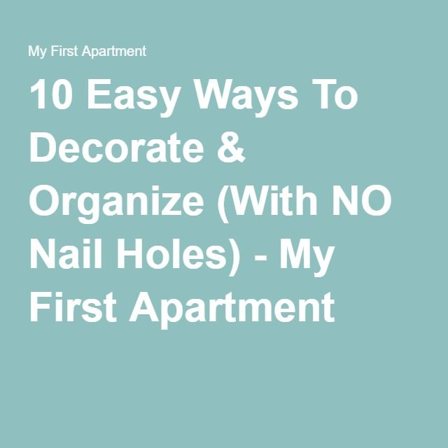 10 easy ways to decorate organize with no nail holes Decorating my first apartment