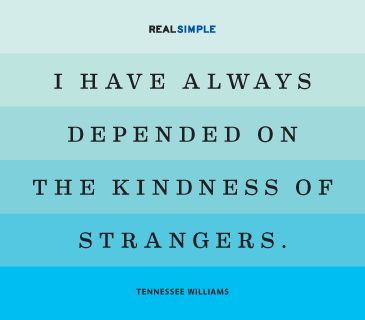 """""""I have always depended on the kindness of strangers."""" —Tennessee Williams #quotes"""