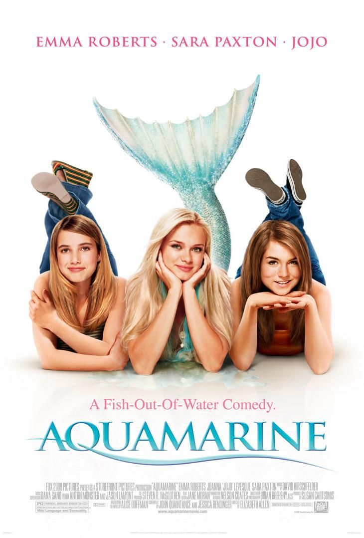 Aquamarine - I really like Sara Paxton and Emma Roberts (jojo needs to be behind a microphone somewhere singing) but this is a good one