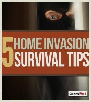 5 Home Invasion Defense Tips | Self-Defense and Preparedness Ideas For The Family by Survival Life http://survivallife.com/2015/05/28/5-home-invasion-defense-tips/