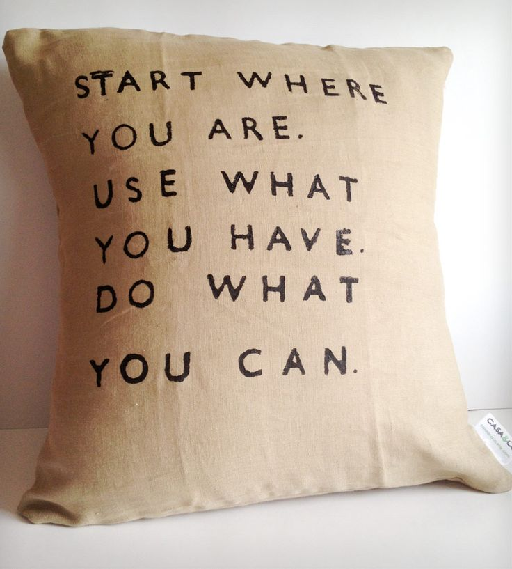 """Start Where You Are..."" Linen Pillow"