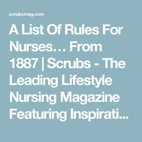 A List Of Rules For Nurses… From 1887 | Scrubs - The Leading Lifestyle Nursing Magazine Featuring Inspirational and Informational Nursing Articles
