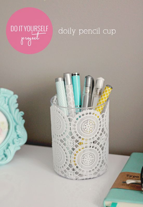 Diy doily pencil cup tutorial by hello nicabella diy Diy pencil holder for desk