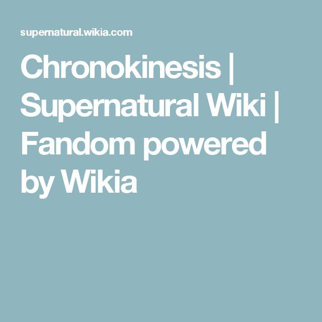Chronokinesis | Supernatural Wiki | Fandom powered by Wikia