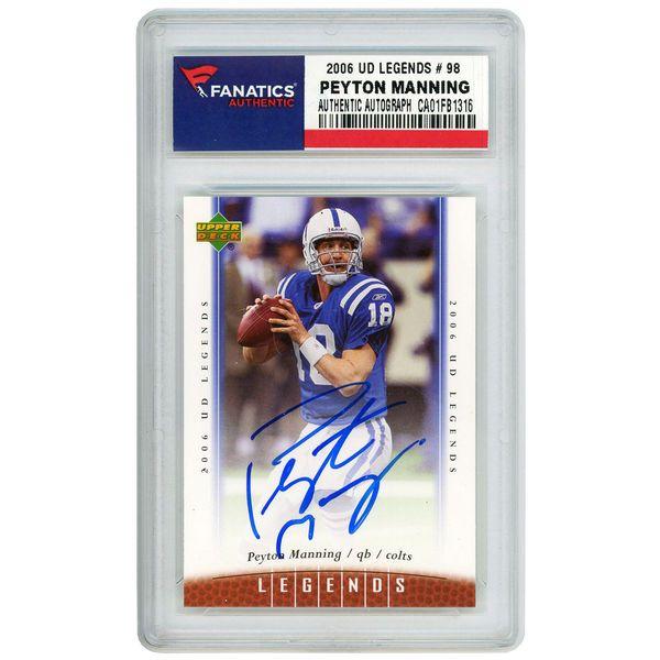 Peyton Manning Indianapolis Colts Fanatics Authentic Autographed 2006 Upper Deck Legends #98 Card - $199.99