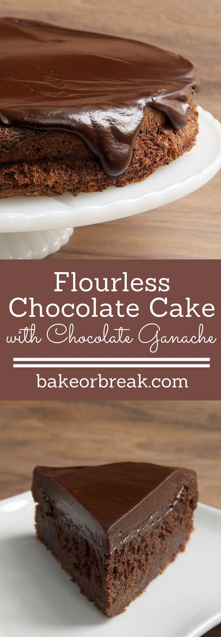 If you want a full-out chocolate dessert experience, look no further than this Flourless Chocolate Cake with Chocolate Ganache. - Bake or Break