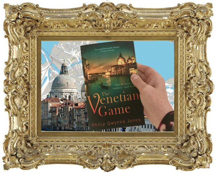 "Thriller set in VENICE ""The Venetian Game"" by Philip Gwynne Jones"