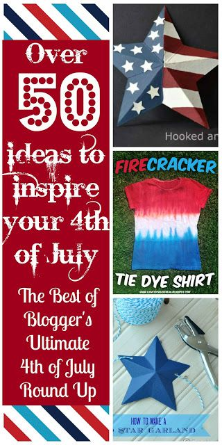 Over 50 ideas for the 4th of July! The Best of Blogger's Ultimate 4th of July Round Up