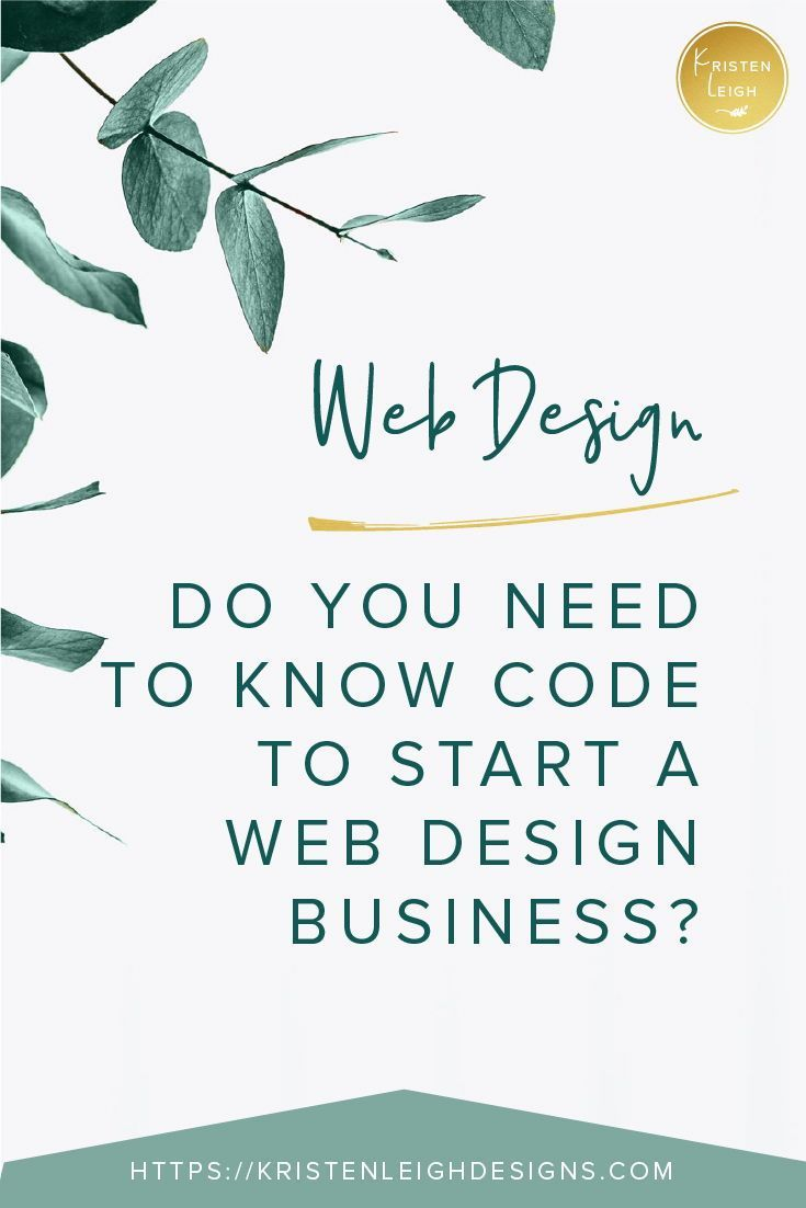 Do You Need To Know Code To Build Websites Kristen Leigh In 2020 Web Design For Beginners Online Web Design Courses Coding