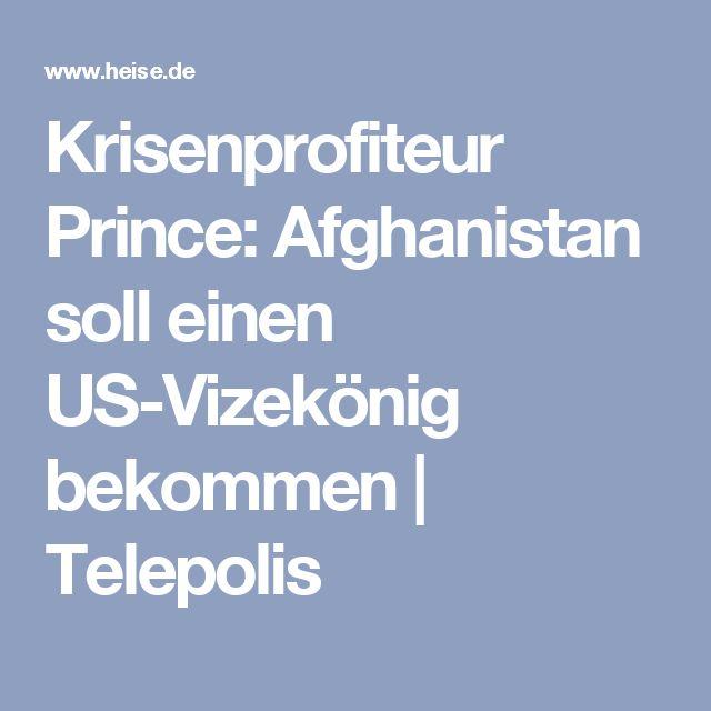 Krisenprofiteur Prince: Afghanistan soll einen US-Vizekönig bekommen | Telepolis