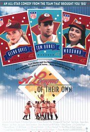 A League of Their Own Friday & Sunday Only! June 17 & 19 Starring  Tom Hanks, Geena Davis & Madonna
