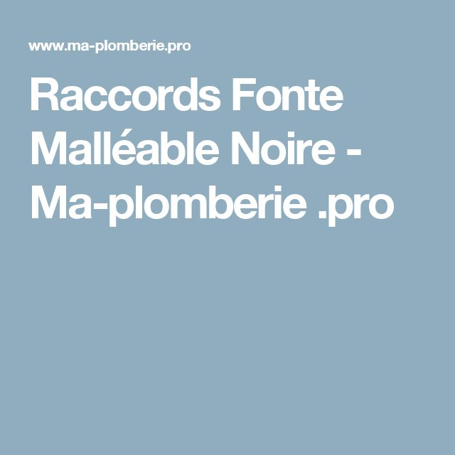 Raccords Fonte Malléable Noire - Ma-plomberie .pro