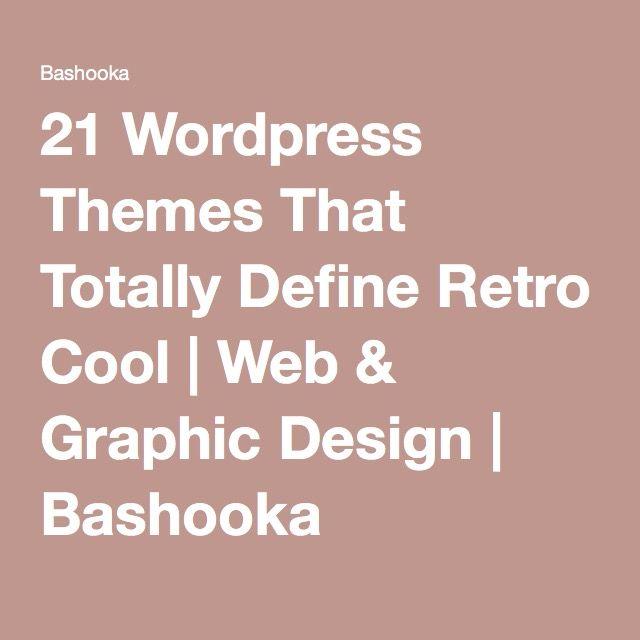 21 Wordpress Themes That Totally Define Retro Cool | Web & Graphic Design | Bashooka