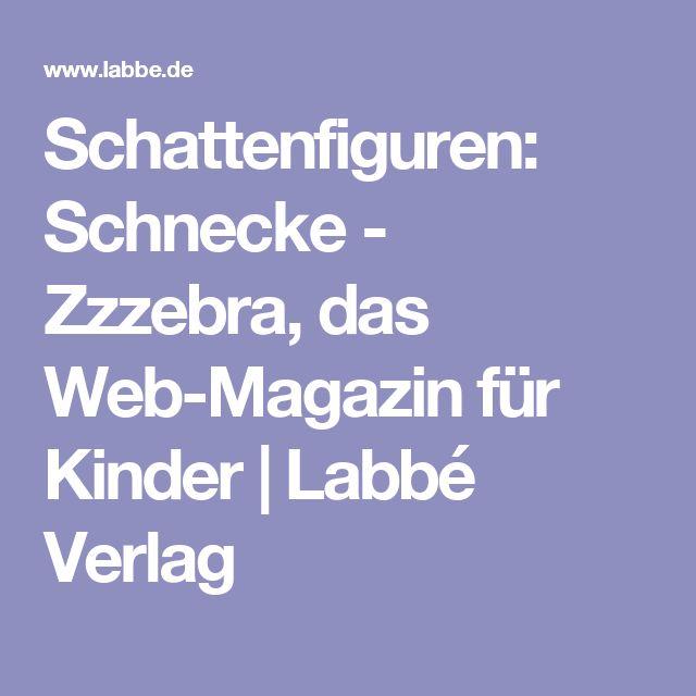 Schattenfiguren: Schnecke - Zzzebra, das Web-Magazin für Kinder   Labbé Verlag