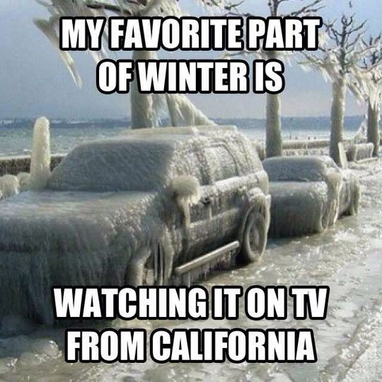 Dear Husband, explain to me again why we had to move to your state instead of staying in California.  I just know my relatives are all laughing at our weather reports.  Again.