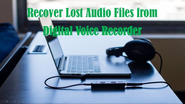 Recover Lost Audio Files from Digital Voice Recorder