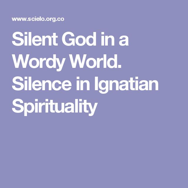 Silent God in a Wordy World. Silence in Ignatian Spirituality