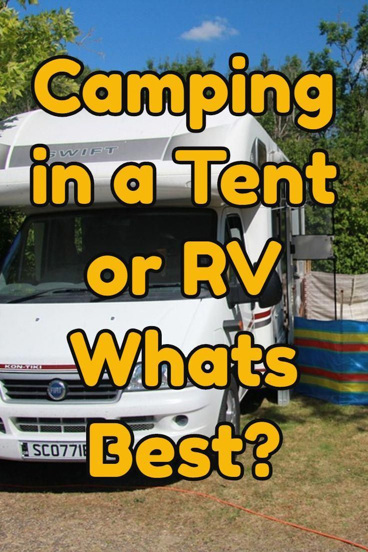 Camping In A Tent Or A Motor Home: What Is Best Pros and Cons? #campingtentdecoratingideas