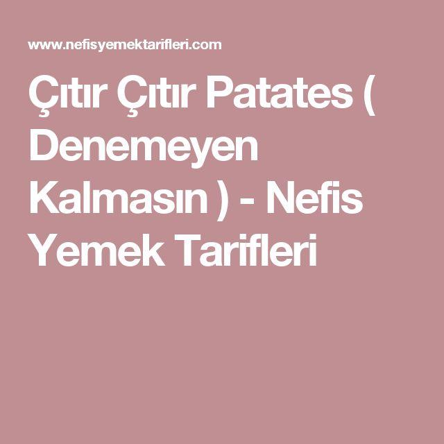 Çıtır Çıtır Patates ( Denemeyen Kalmasın ) - Nefis Yemek Tarifleri