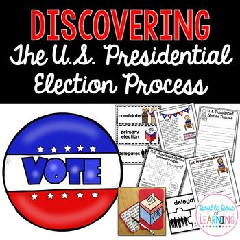 The United States of America Presidential Election Process and 2016 Presidential Election Unit.Get your students engaged with informational text and the presidential election by teaching a week long unit on the process of how we elect our president in preparation for the upcoming presidential elections.