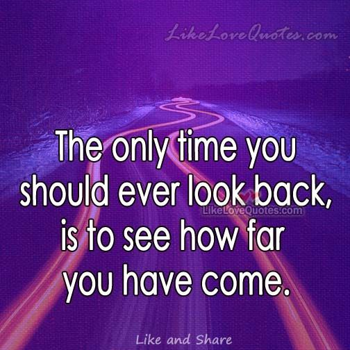 See how far you have come.