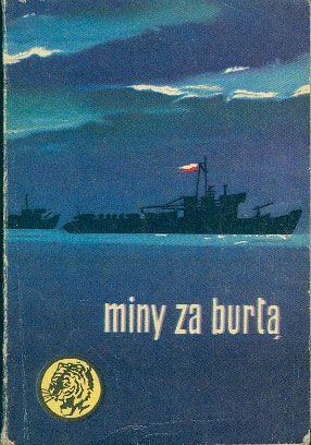 Miny za burtą, Zdzisław Boczkowski, MON, 1975, http://www.antykwariat.nepo.pl/miny-za-burta-zdzislaw-boczkowski-p-14827.html