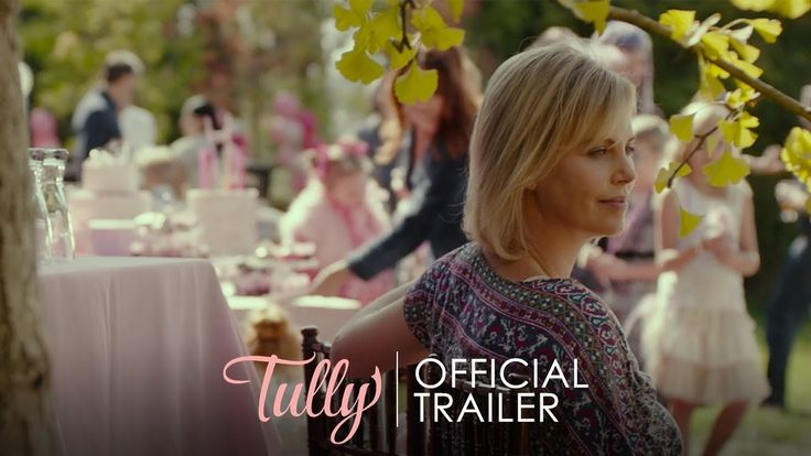 TULLY starring Charlize Theron | Official Trailer | In select theaters April 20, 2018