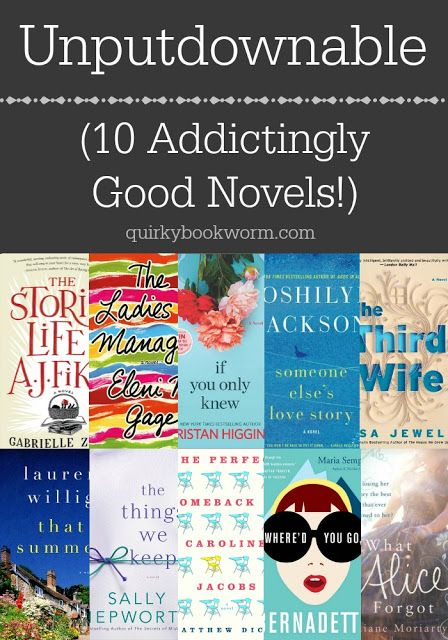 10 Addictingly Good Novels. Some of them have unforgettable characters, a few have super surprising plot twists, but all of them are sure to keep you up reading past your bedtime.