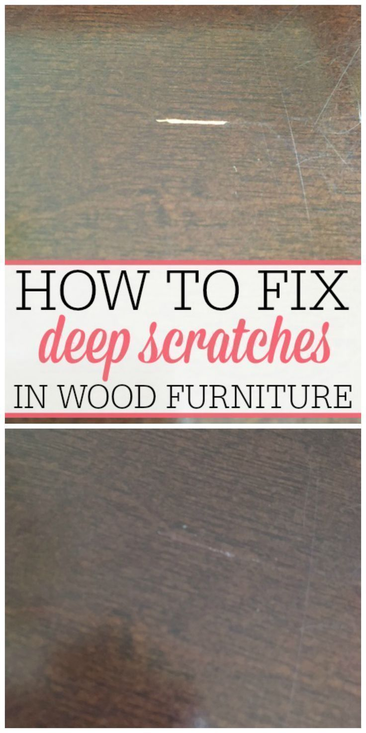 How To Fix Deep Scratches In Wood Wood Furniture Woods