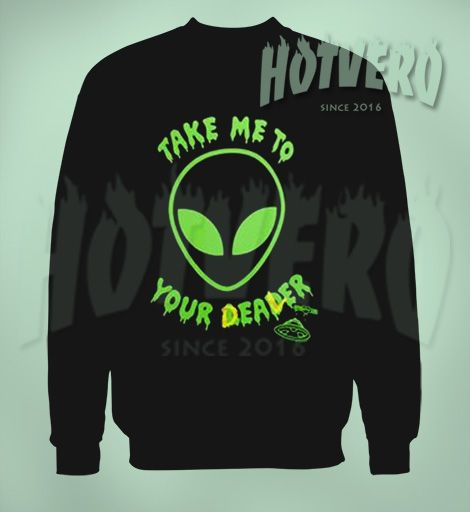 Take Me To Your Dealer Alien Sweatshirt, Cheap Urban Clothing //Price: $27.50//     #90shiphopfashion