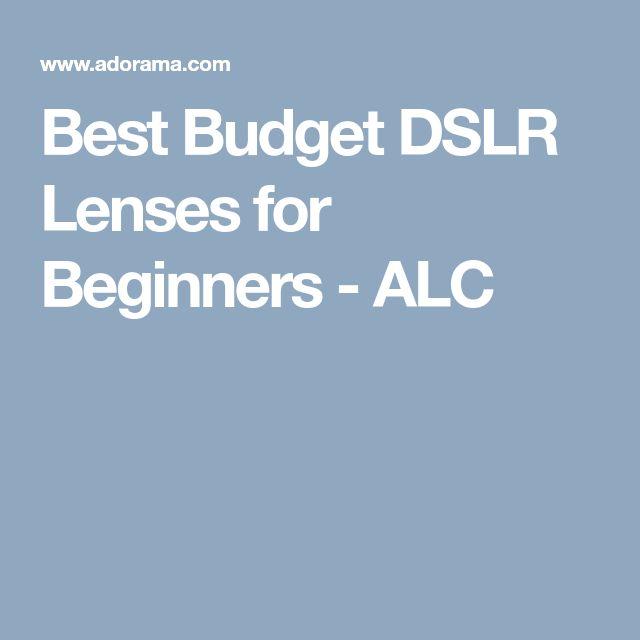 Best Budget DSLR Lenses for Beginners - ALC