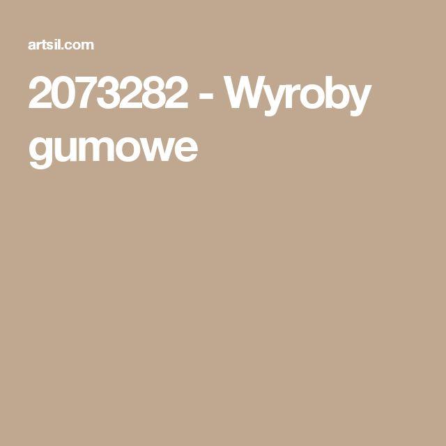 2073282 - Wyroby gumowe