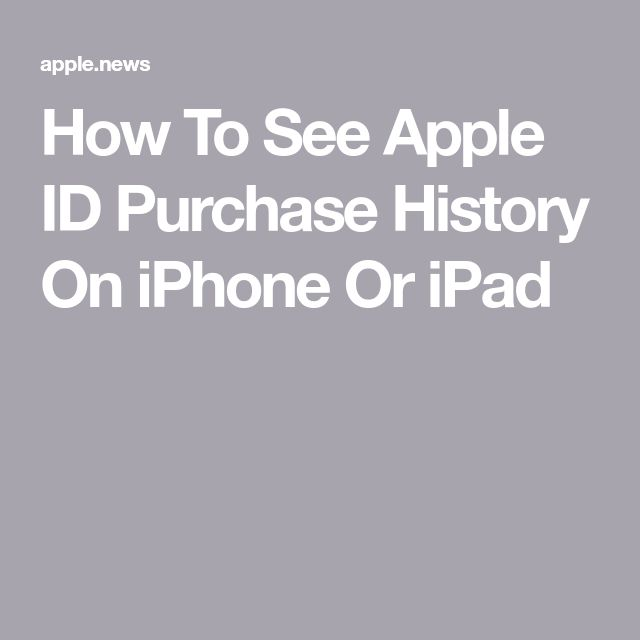 How To See Apple ID Purchase History On iPhone Or iPad